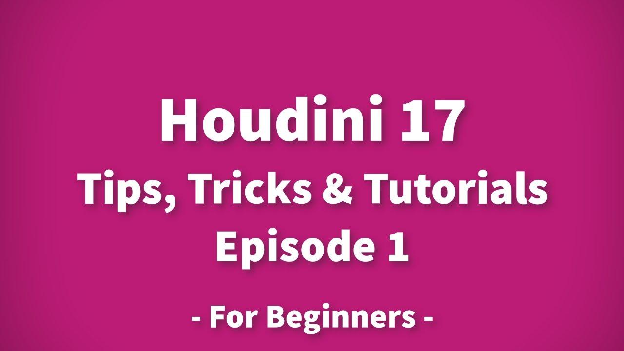 Houdini 17 Tips, Tricks & Tutorials for Beginners - Episode 1