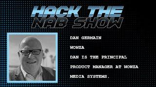 Hack The NAB Show - Wowza - Dan Germain