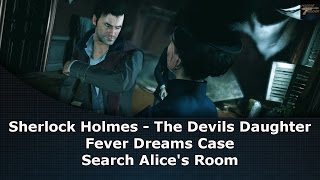 Sherlock Holmes The Devil's Daughter Fever Dreams Case Search Alice's Room
