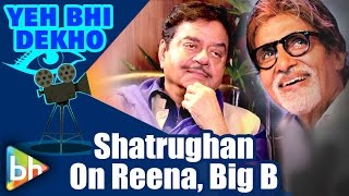 Shatrughan sinha breaks silence on reena roy, former rivalry with amitabh bachchan