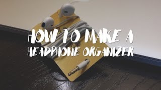 How to make a headphone organizer 🎧