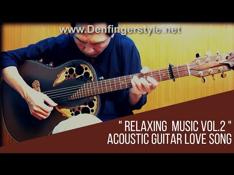 Relaxing Music with Acoustic Fingerstyle Guitar vol.2