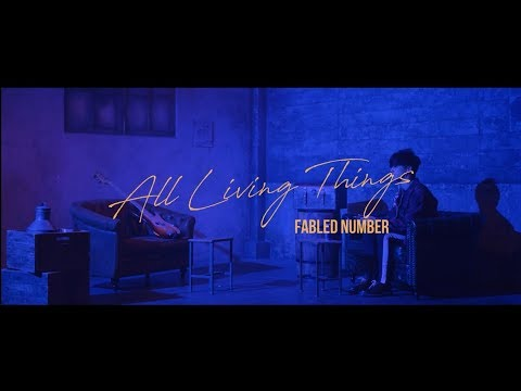 FABLED NUMBER「All Living Things  」MUSIC VIDEO