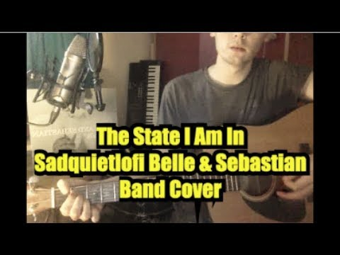 The State I Am In (Sad Quiet Lofi Belle and Sebastian Band Cover)