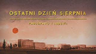 Pablopavo i Ludziki - Ostatni dzień sierpnia (official video)