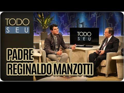 Padre Reginaldo Manzotti - Todo Seu (12/10/17)