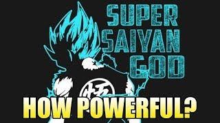 How Powerful is Goku? (Super Saiyan God/Super Saiyan Blue Edition)