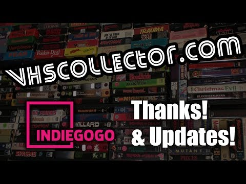 IndieGoGo Campaign Thanks & Updates! (VHSCollector.com)