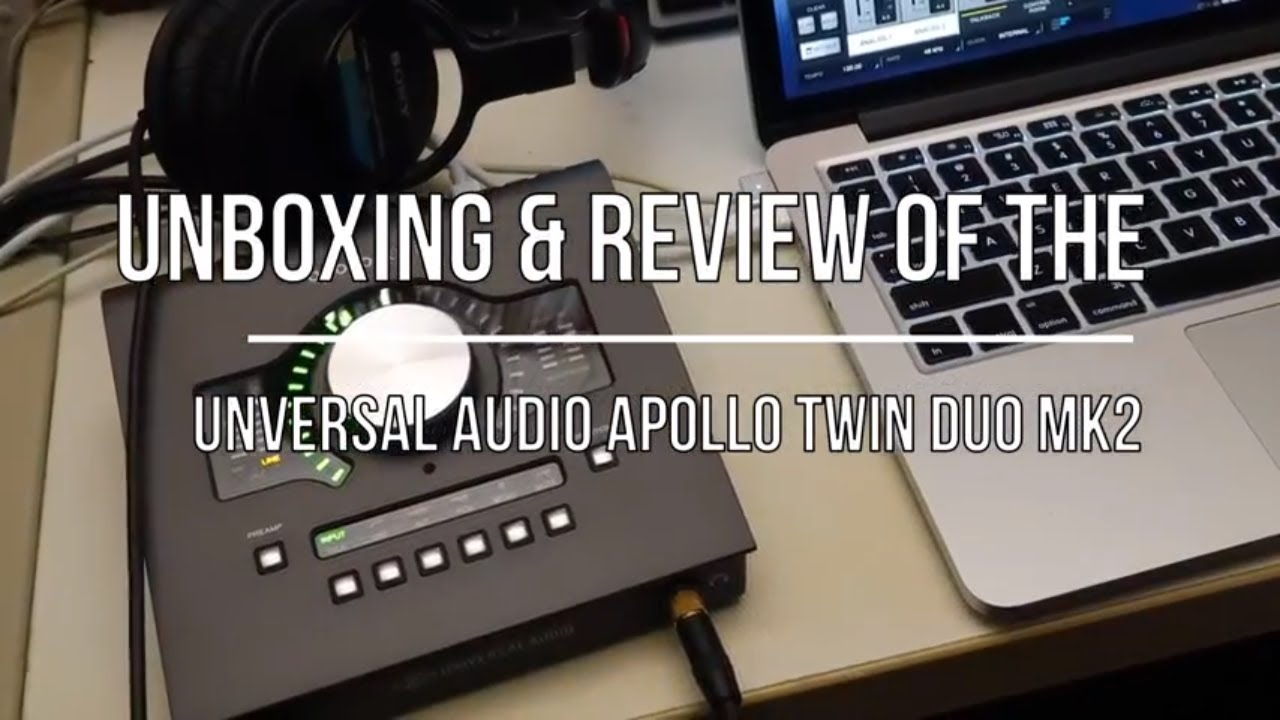 Universal Audio Apollo Twin Duo MK2 Unboxing and Review