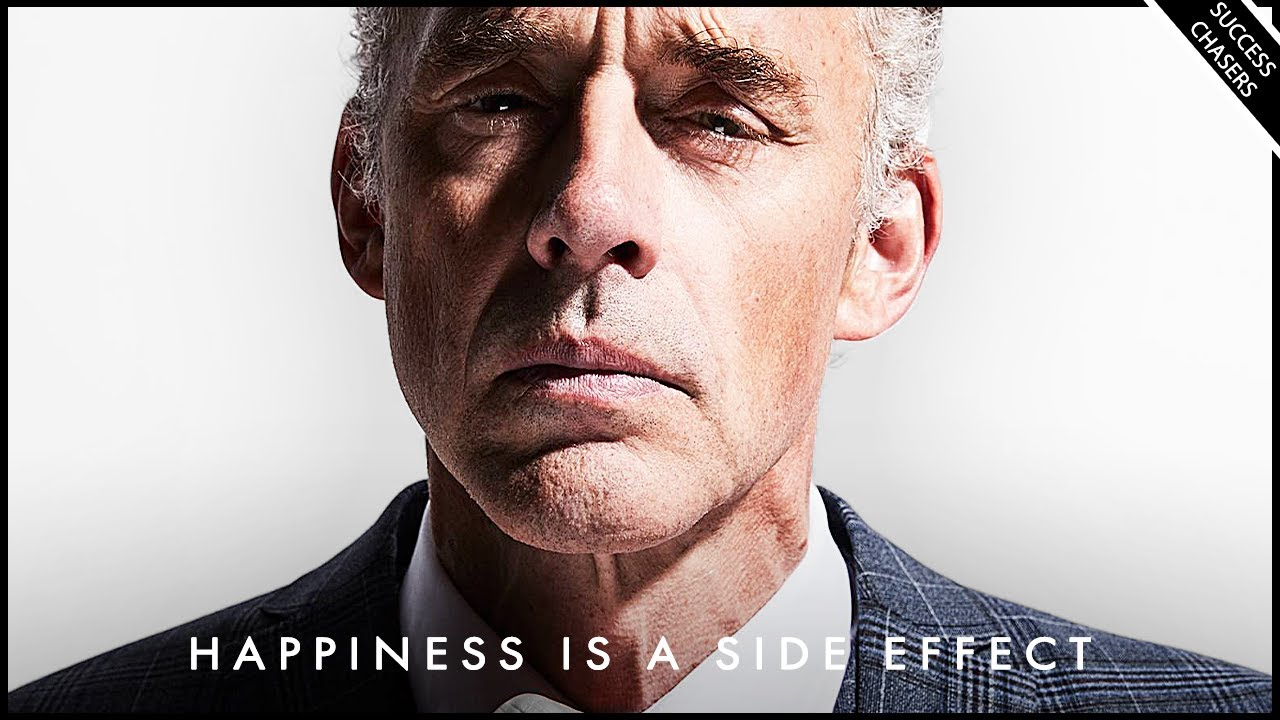 Happiness Is Only A SIDE EFFECT! It's Not The Goal - Jordan Peterson Motivation