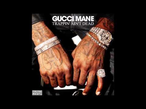 Gucci mane trapping ain't dead