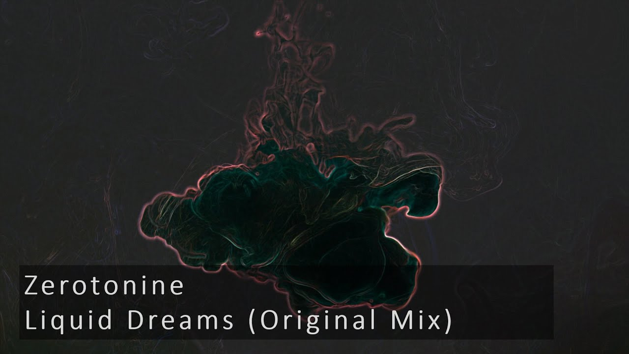 Zerotonine - Liquid Dreams (Original Mix)