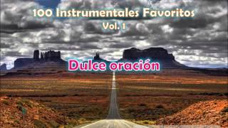 100 Instrumentales Favoritos vol. 1 - 001 Dulce oracion