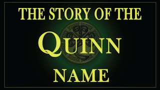 The story of the name Quinn or Quin.