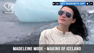 Madeleine Mode Making of a Campaign Shoot Autumn/Winter 2017 in Iceland | FashionTV | FTV