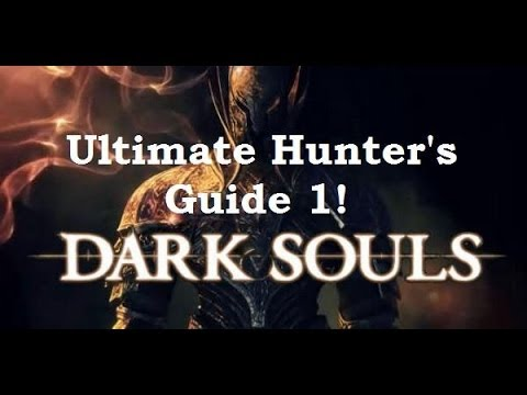 Dark Souls Prepare to Die Edition- Ultimate Hunter's Guide Part 1!