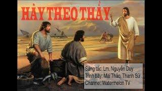 Mai Thảo, Thanh Sử - Hãy Theo Thầy [Lyric Video]