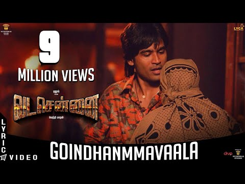 VADACHENNAI - Goindhammavaala (Lyric Video) | Dhanush | Vetri Maaran | Santhosh Narayanan