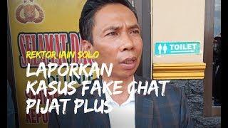 Rektor Iain Solo Resmi Laporkan Kasus Fake Chat Pijat Plus Ke Polres Sukoharjo