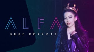BUSE KORKMAZ - ALFA (Official Video)