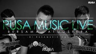 Gambar cover Atmosfera - Berakhirlah Sudah [Rusa Music Live 1.2]