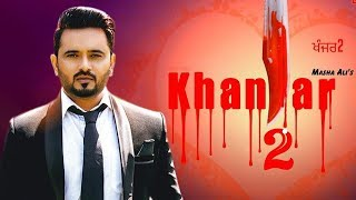 Khanjar 2 - Masha Ali | New Punjabi Song | Latest Punjabi Songs 2019 | Punjabi Music | Gabruu
