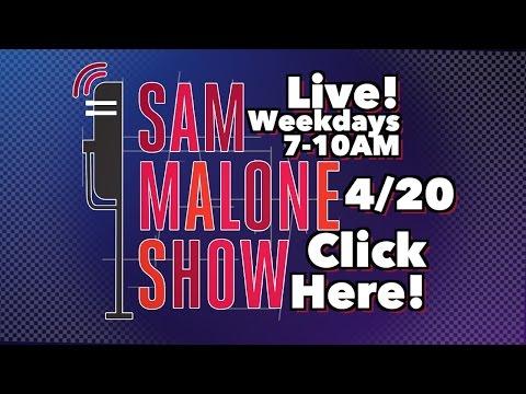 Sam Malone Show LIVE 4/20/15