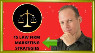 15 law firm marketing strategies: how to promote a law firm or a private attorney legal practice