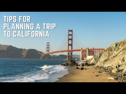 10 Tips for Planning Your Trip to California