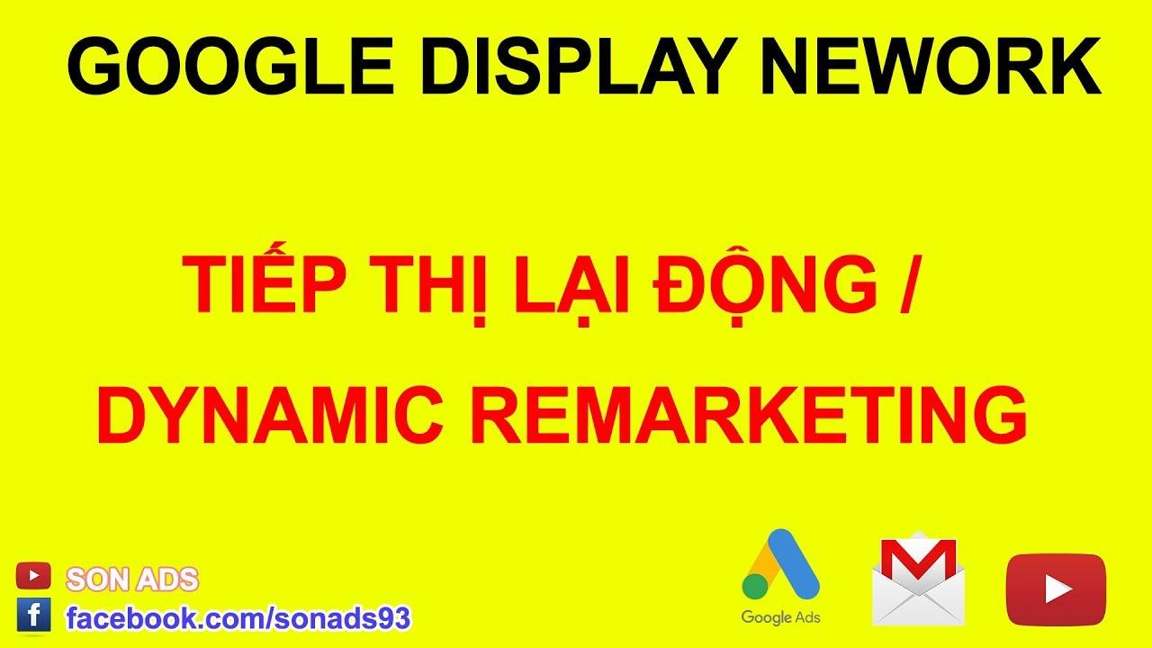 Hướng Dẫn Tạo Chiến Dịch Tiếp Thị Lại Động/ Dynamic Remarketing - Quảng Cáo Google Ads Update 2020