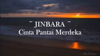 JINBARA - Cinta Pantai Merdeka ( with lyrics )