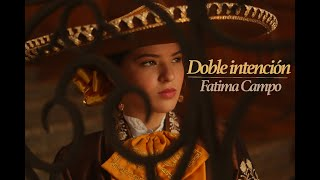 Fatima Campo - Doble Intención (Video Oficial)