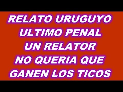 PENALES COSTA RICA 1 (5) VS GRECIA 1 (3) RELATO UN URUGUAYO NO QUERIA QUE GANEN LOS TICOS