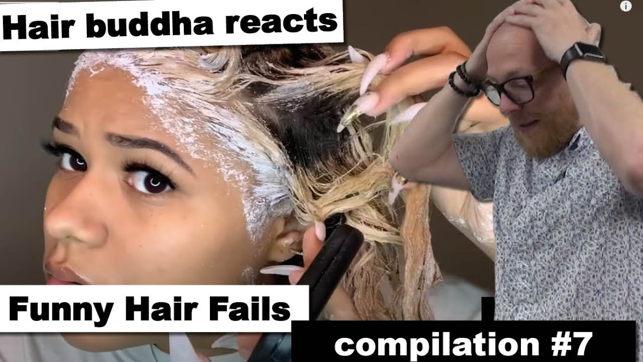 Hair Buddha reacts on Funny Hair Fails compilation #7 - Hairdresser reaction