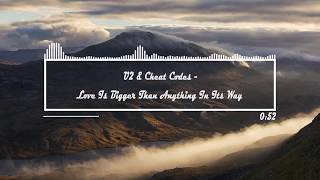 U2 & Cheat Codes - Love Is Bigger Than Anything In Its Way