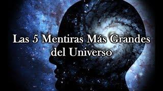 Las 5 Mentiras Más Grandes del Universo
