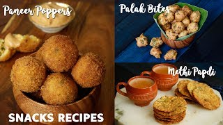 Snacks Recipes | Paneer Poppers | Methi Papdi | Palak Bites|  Home Cooking