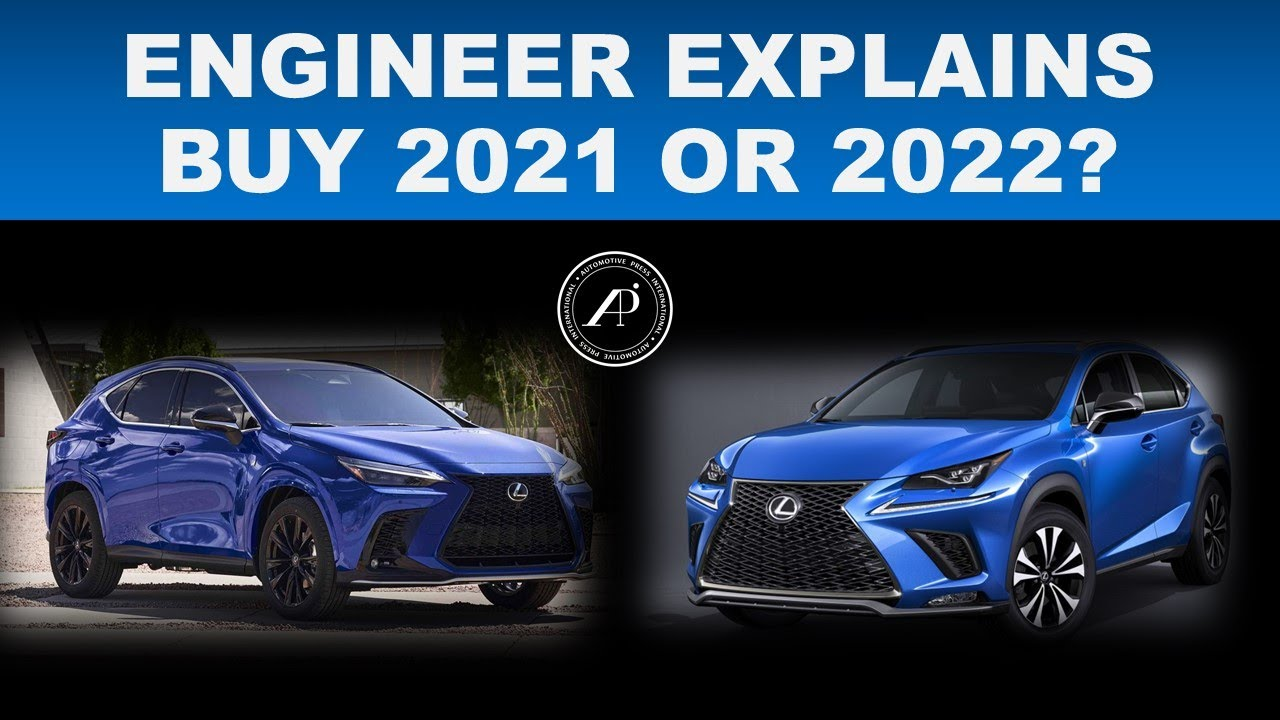 BUY 2021 OR WAIT FOR 2022? Engineer Explains how to decide between 2021 Lexus NX and 2022 Lexus NX
