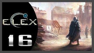 ELEX ★ 16: Человек человеку волк