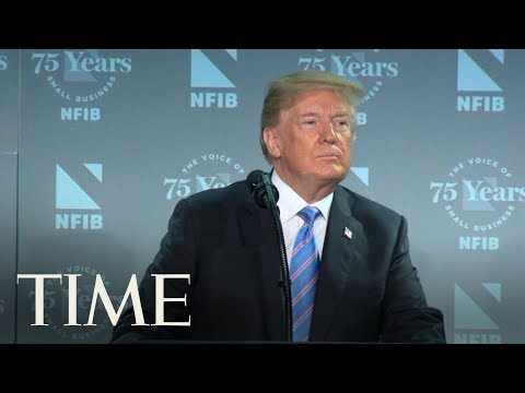 President Trump Defends Immigration Laws At The National Federation Of Independent Business | TIME