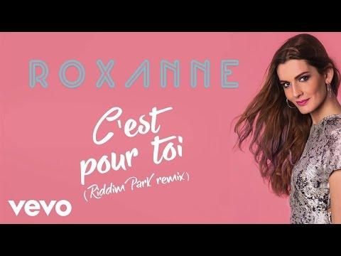 Roxanne - C'est pour toi (Riddim Park Remix) [Lyric Video]