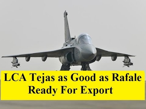 LCA Tejas As Good As Rafale Performance and Ready for Export