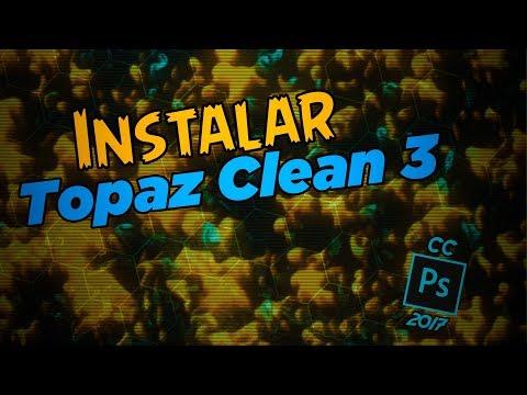 Tutorial Como Instalar Topaz Clean 3/Topaz Labs En Photoshop Cc 2017