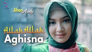 JIHAN AUDY | ALLAH ALLAH AGHISNA | Religi Muslim Terbaru 2021
