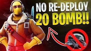 NO REDEPLOY 20 BOMB! - Fortnite Battle Royale