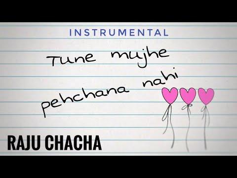 Tune Mujhe Pehchana Nahi - Raju Chacha Chords & Tabs