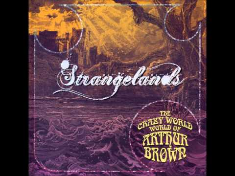 The Crazy World of Arthur Brown - Strangelands (1988 ) FULL ALBUM