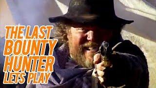 THE LAST BOUNTY HUNTER [NO DEATH RUN] - Let