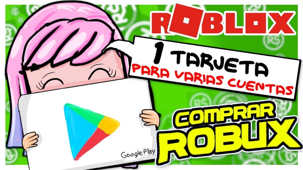 Como Comprar Robux Con Tarjeta De Google Play En C
