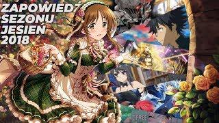 Jesień 2018 - zapowiedź sezonu anime